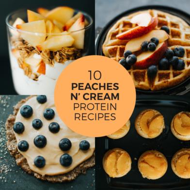 10 Healthy Peaches 'N Cream High Protein Recipes