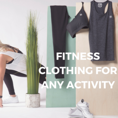 Fitness Clothing For Any Activity