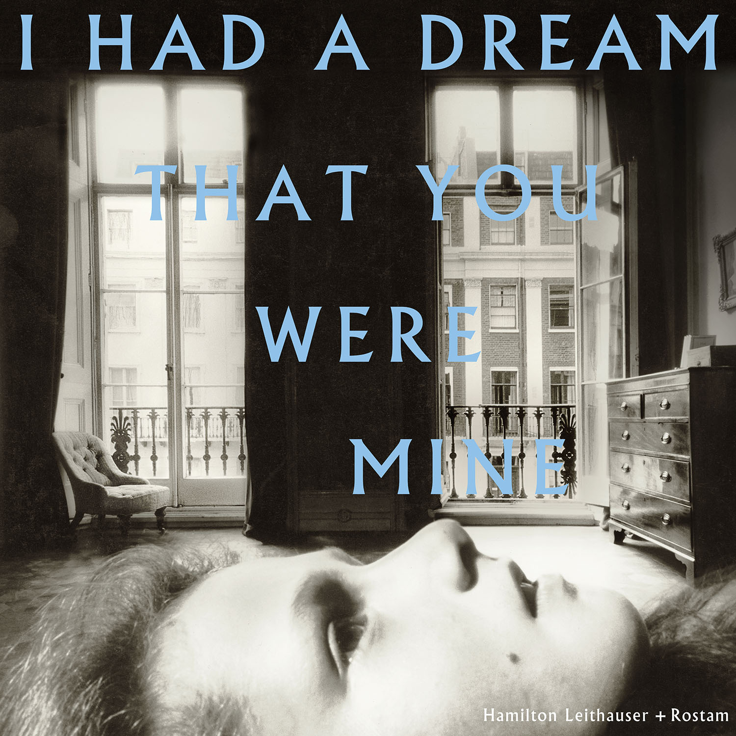Hamilton Leithauser Rostam I Had A Dream That You Were Mine